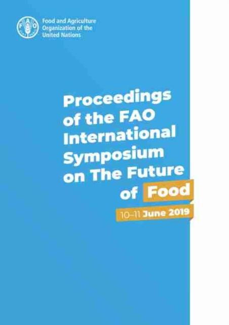 Proceedings of the FAO International Symposium on The Future of Food