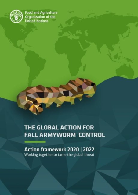 Global Action for Fall Armyworm Control: Action framework 2020-2022