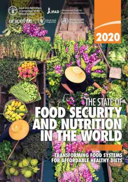 State of Food Security and Nutrition in the World 2020