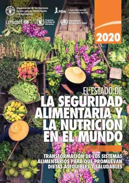 El estado de la seguridad alimentaria y la nutricion en el mundo 2020