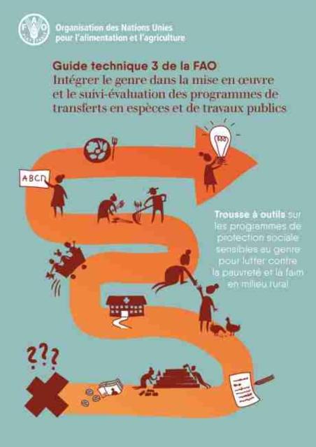 Integrer le genre dans la mise en oeuvre et le suivi-evaluation des programmes de transferts en especes et de travaux publics - Guide technique 3 de la FAO