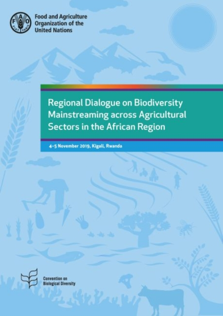 Regional Dialogue on Biodiversity Mainstreaming across Agricultural Sectors in the African Region