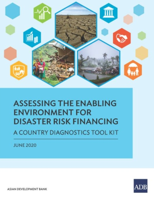 Assessing the Enabling Environment for Disaster Risk Financing