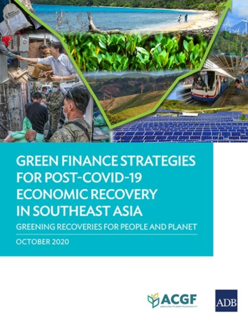 Green Finance Strategies for Post COVID-19 Economic Recovery in Southeast Asia