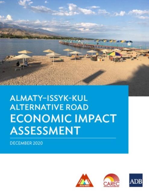 Almaty-Issyk-Kul Alternative Road Economic Impact Assessment