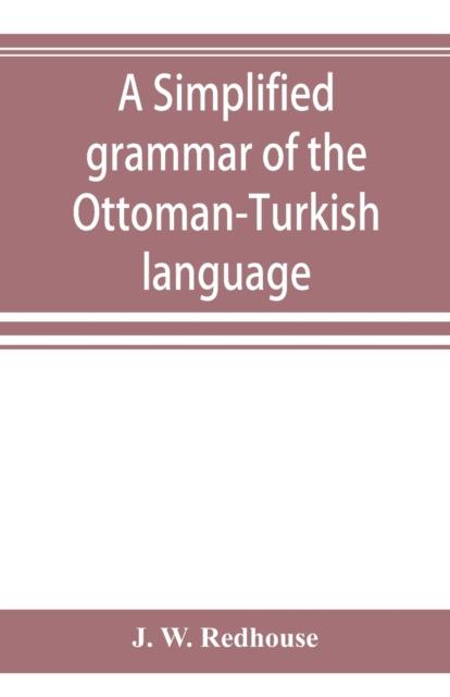 simplified grammar of the Ottoman-Turkish language