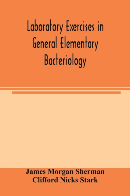 Laboratory exercises in general elementary bacteriology