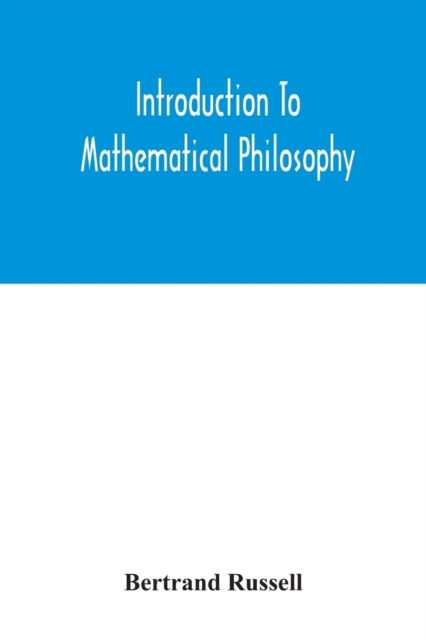 Introduction to mathematical philosophy
