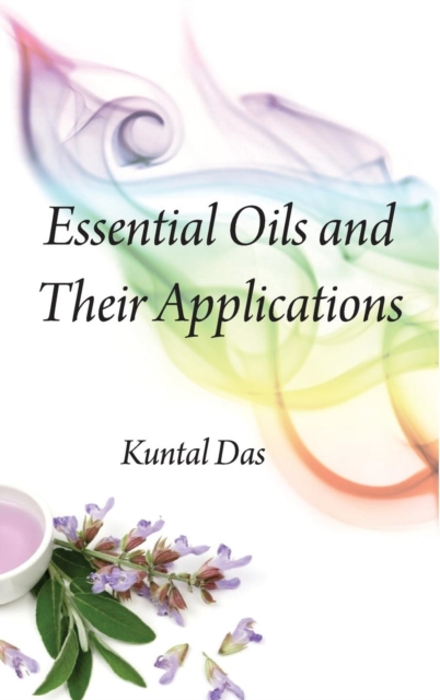 Essential Oils and Their Applications