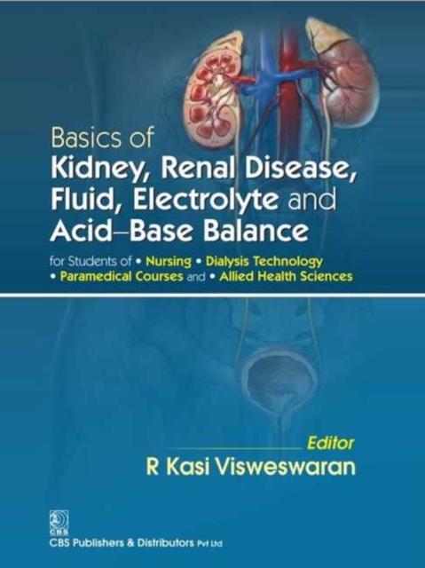 Basics of Kidney Renal Disease, Fluid, Electrolyte and Acid Base Balance