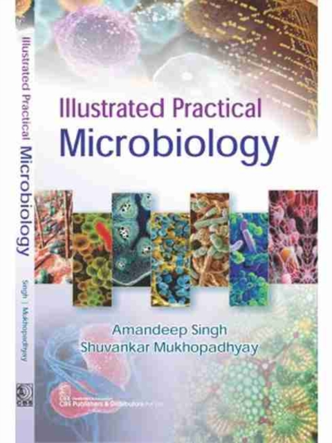 Illustrated Practical Microbiology