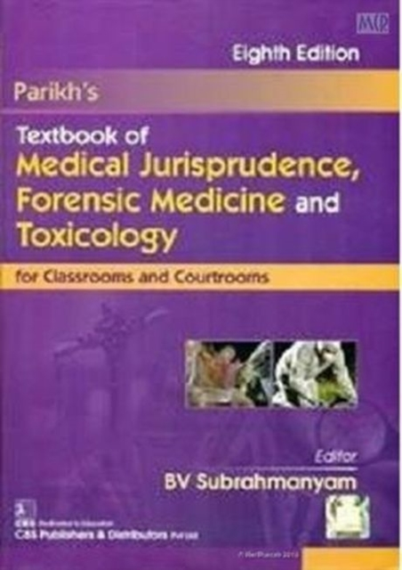 Parikh's Textbook of Medical Jurisprudence, Forensic Medicine and Toxicology for Classrooms and Courtrooms