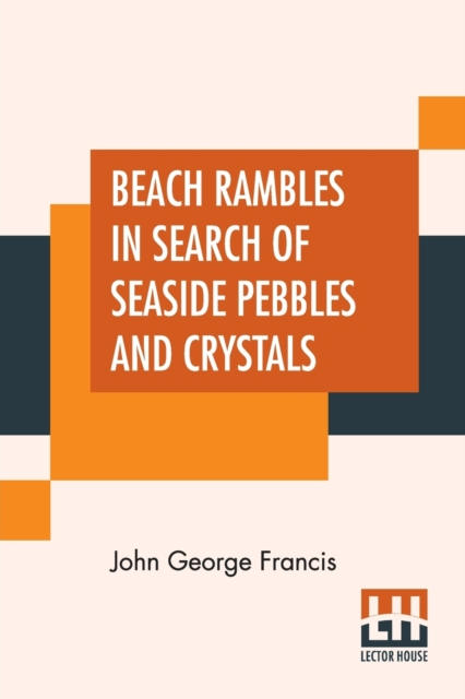 Beach Rambles In Search Of Seaside Pebbles And Crystals