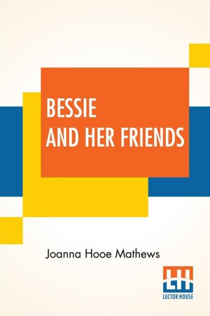 Bessie And Her Friends