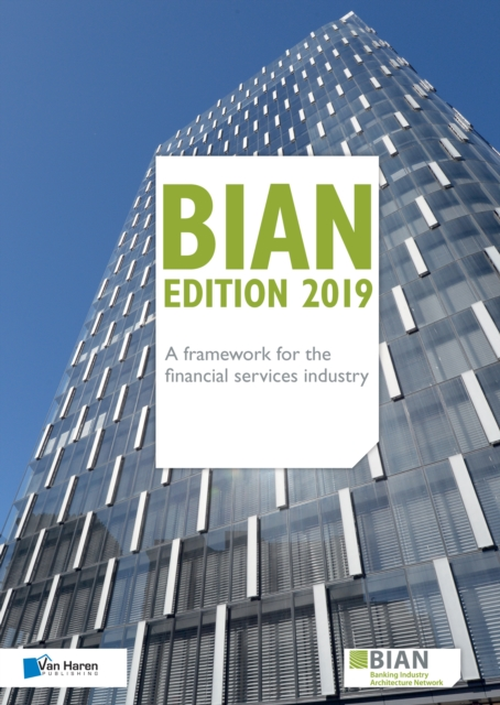BIAN Edition 2019 - A framework for the financial services industry