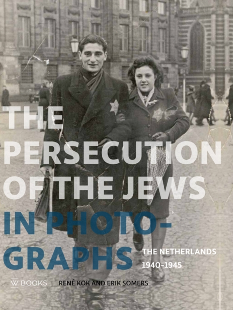 Persecution of the Jews in Photographs