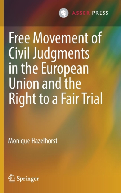 Free Movement of Civil Judgments in the European Union and the Right to a Fair Trial