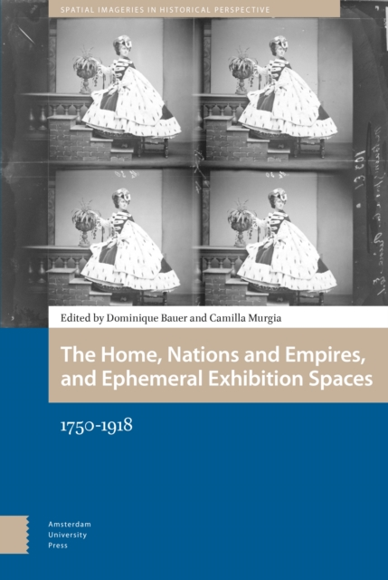 Home, Nations and Empires, and Ephemeral Exhibition Spaces