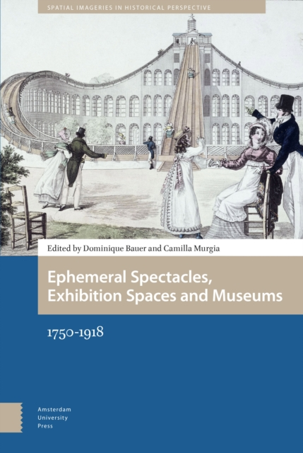 Ephemeral Spectacles, Exhibition Spaces and Museums