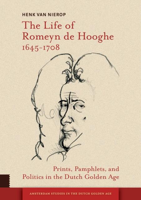 Life of Romeyn de Hooghe 1645-1708