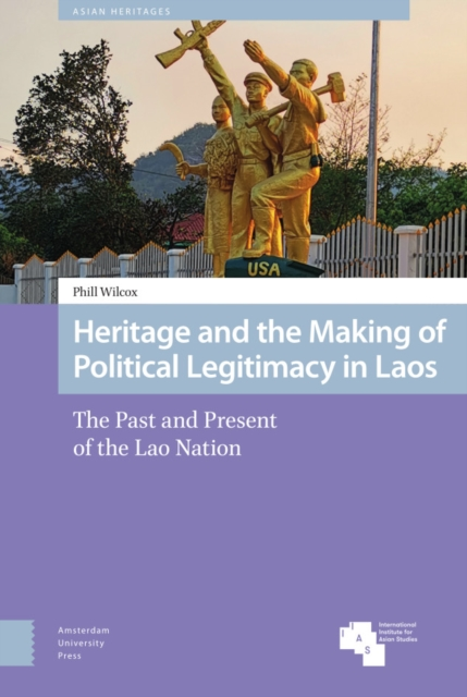 Heritage and the Making of Political Legitimacy in Laos