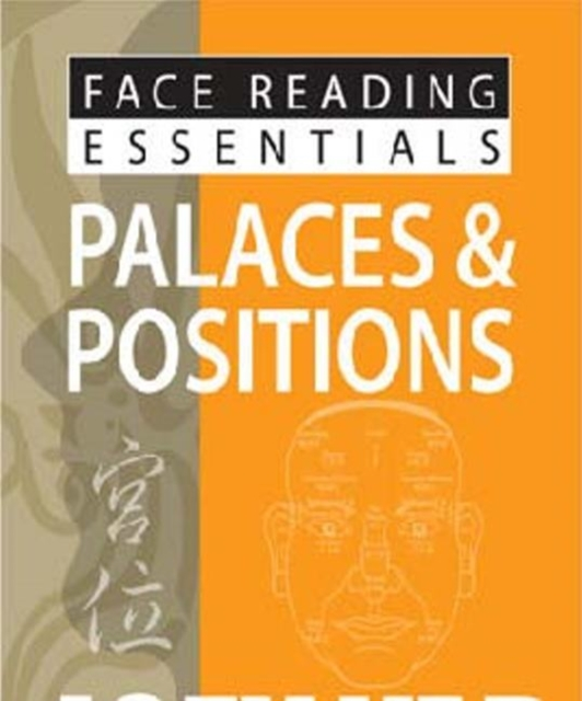 Face Reading Essentials -- Palaces & Positions