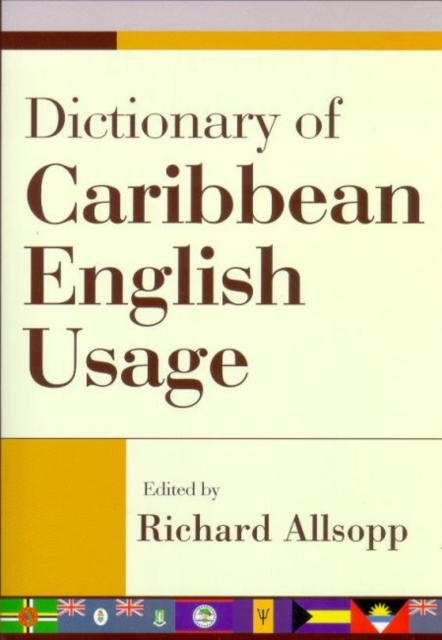 Dictionary of Caribbean English Usage  with a French and Spanish Supplement