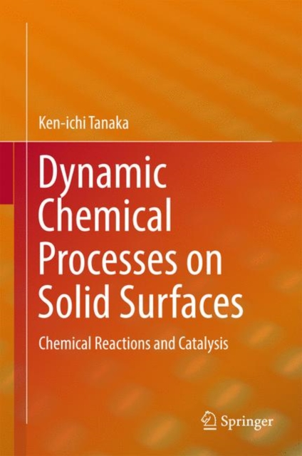 Dynamic Chemical Processes on Solid Surfaces