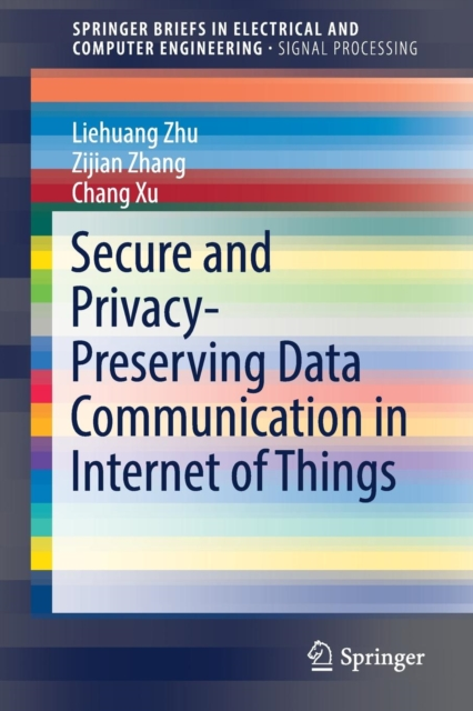 Secure and Privacy-Preserving Data Communication in Internet of Things