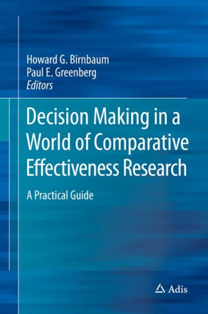 Decision Making in a World of Comparative Effectiveness Research