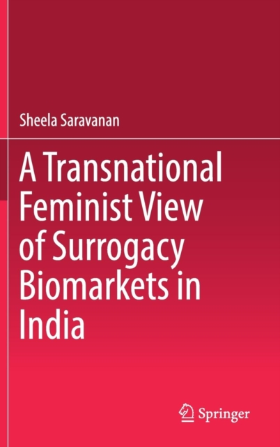 Transnational Feminist View of Surrogacy Biomarkets in India