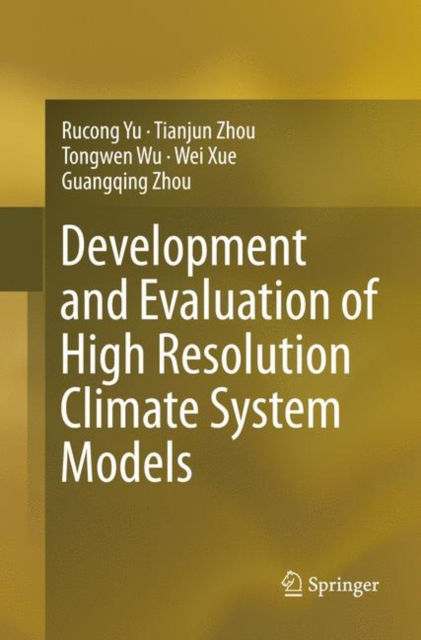 Development and Evaluation of High Resolution Climate System Models