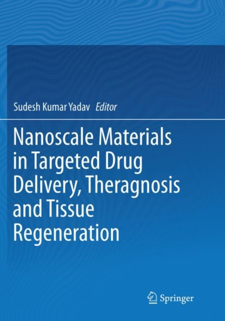 Nanoscale Materials in Targeted Drug Delivery, Theragnosis and Tissue Regeneration