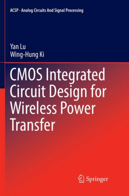 CMOS Integrated Circuit Design for Wireless Power Transfer