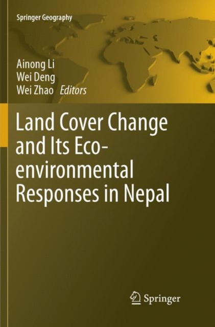 Land Cover Change and Its Eco-environmental Responses in Nepal