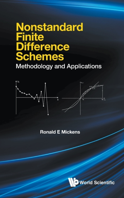 Nonstandard Finite Difference Schemes: Methodology And Applications