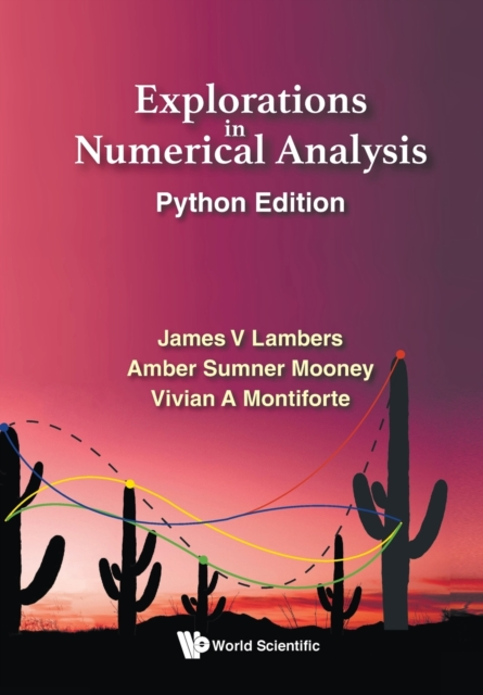 Explorations In Numerical Analysis: Python Edition