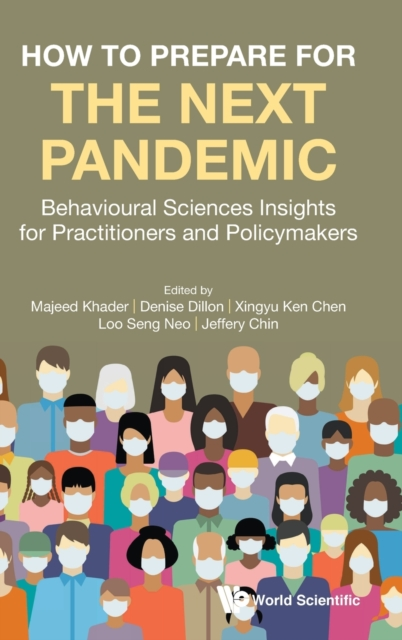 How To Prepare For The Next Pandemic: Behavioural Sciences Insights For Practitioners And Policymakers