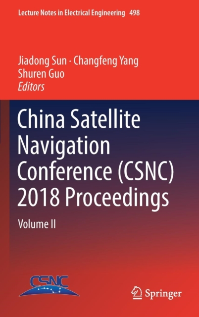 China Satellite Navigation Conference (CSNC) 2018 Proceedings