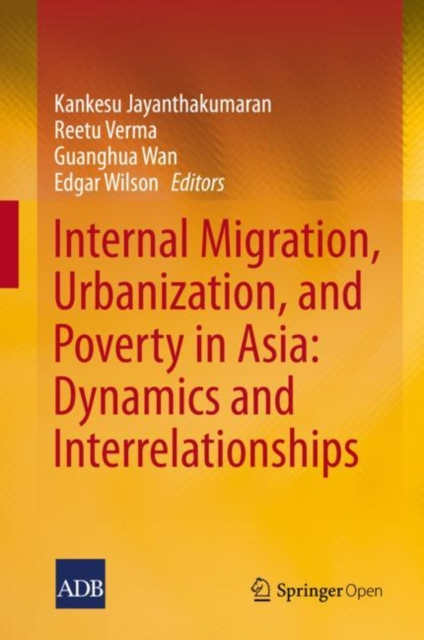 Internal Migration, Urbanization and Poverty in Asia: Dynamics and Interrelationships