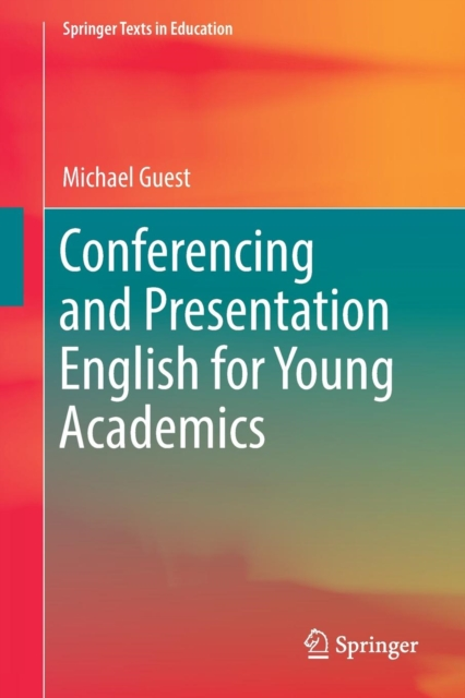 Conferencing and Presentation English for Young Academics