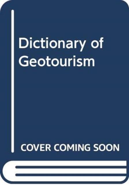 Dictionary of Geotourism
