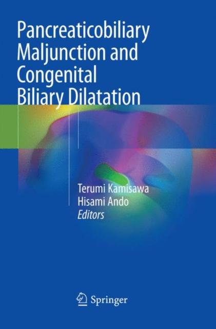 Pancreaticobiliary Maljunction and Congenital Biliary Dilatation