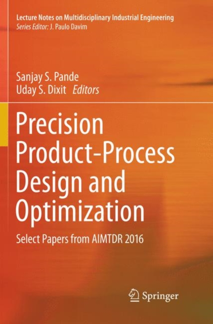 Precision Product-Process Design and Optimization