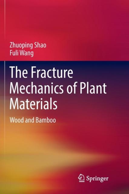 Fracture Mechanics of Plant Materials
