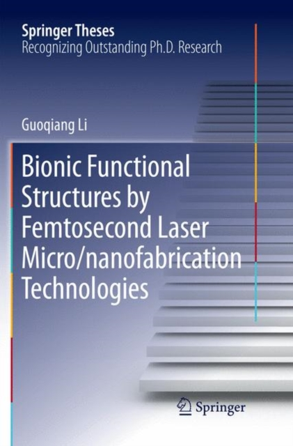 Bionic Functional Structures by Femtosecond Laser Micro/nanofabrication Technologies