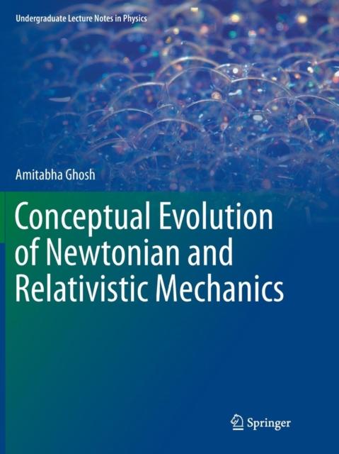 Conceptual Evolution of Newtonian and Relativistic Mechanics