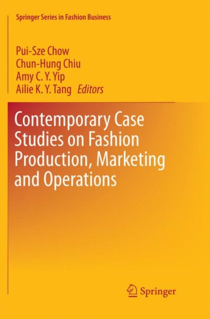 Contemporary Case Studies on Fashion Production, Marketing and Operations