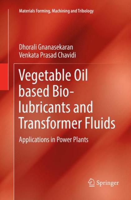 Vegetable Oil based Bio-lubricants and Transformer Fluids