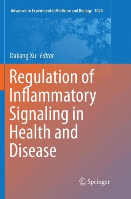 Regulation of Inflammatory Signaling in Health and Disease